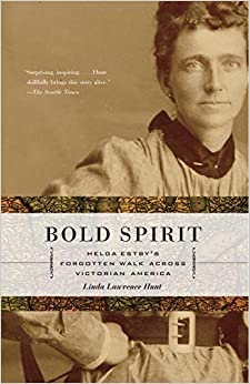 Book Bold Spirit: Helga Estby's Forgotten Walk Across Victorian America by Linda Lawrence Hunt (2005-01-11)