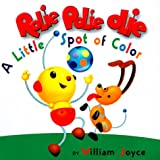 A Little Spot of Color, Kathy Zoefeld and William Joyce, 0736401725