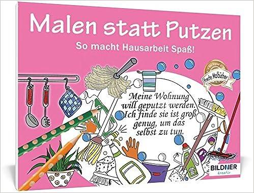 Malen Statt Putzen So Macht Hausarbeit Spaß Kreativ Amazonde Bücher