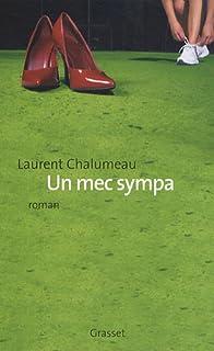 Un mec sympa, Chalumeau, Laurent