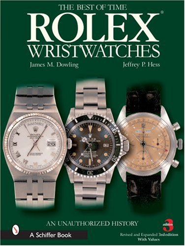 The Best of Time Rolex Wristwatches: An Unauthorized History (Schiffer Book for Collectors) by imusti