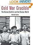 Cold War Crucible: The Korean Conflic...