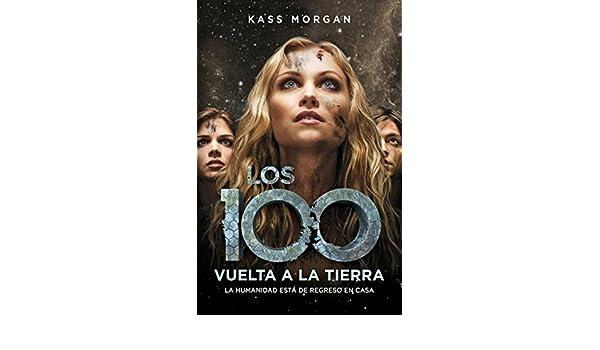Amazon.com: Vuelta a la Tierra (Los 100 3) (Spanish Edition) eBook: Kass Morgan: Kindle Store