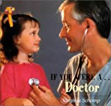 If You Were a Doctor, Virginia Schamp, 0761410007