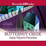 The Matchmakers of Butternut Creek: Tales from Butternut Creek, Book 2 | Jane Myers Perrine