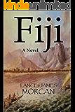 Fiji: A Novel (The World Duology Book 2)