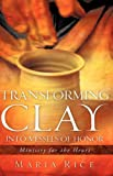 Transforming Clay into Vessels of Honor, Maria Rice, 1600342353