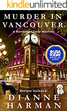 Murder in Vancouver: A Northwest Cozy Mystery (Northwest Cozy Mystery Series Book 13)