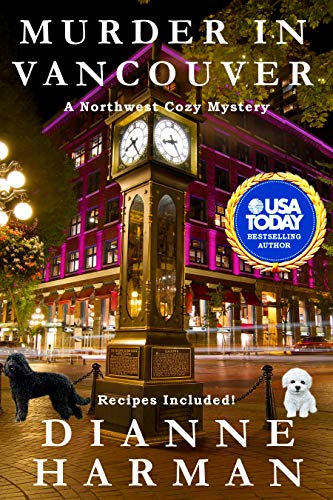 Murder in Vancouver: A Northwest Cozy Mystery (Northwest Cozy Mystery Series Book 13) by [Harman, Dianne]