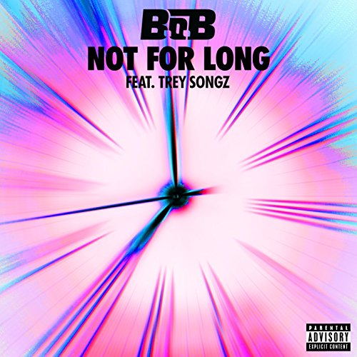 Not For Long (feat. Trey Songz...