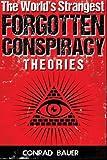 The World?s Strangest Forgotten Conspiracy Theories