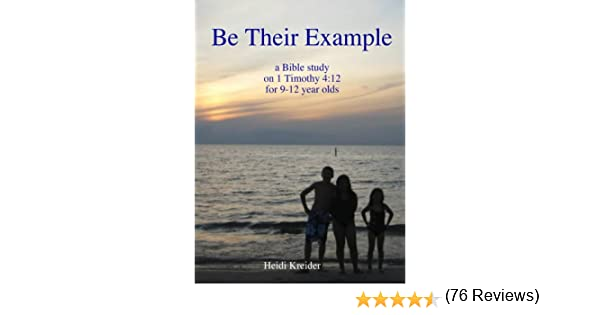 Workbook bible worksheets for middle school : Be Their Example... a Bible study for 9-12 year olds - Kindle ...