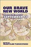 Our Brave New World, Wladyslaw Pleszczynski, 0817939016