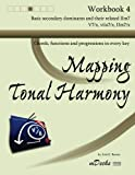 Mapping Tonal Harmony Workbook 4: Chords, functions and progressions in every key (Mapping Tonal Harmony Workbooks) (Volume 4)