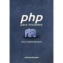 PHP para Iniciantes: Começe a programar hoje mesmo!