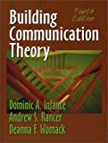 Building Communication Theory, Infante, Dominic A. and Rancer, Andrew S., 1577662709
