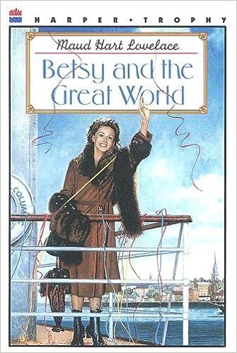 Betsy and the Great World: Lovelace, Maud Hart: 9780606141628: Amazon.com: Books