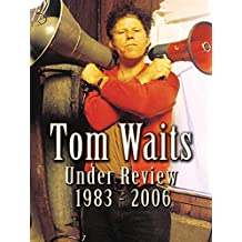 Tom Waits - Under Review: 1983-2006