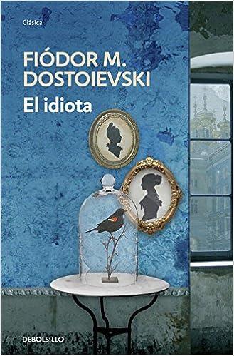 El Idiota The Idiot Spanish Edition Fyodor Dostoyevsky