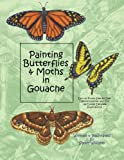 img - for Painting Butterflies and Moths in Gouache book / textbook / text book