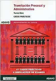Casos prácticos de Tramitación procesal y administrativa