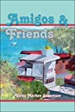 Front cover for the book Amigos and Friends by Vicka Markov Surovtsov