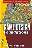 Game Design Foundations, Roger E. Pedersen, 1556229739