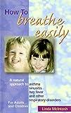 How to Breathe Easily, Linda McIntosh, 0957710305