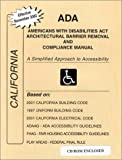 ADA Americans with Disabilities Act Compliance Manual for California : A Simplified Approach to Accessibility, Jordan, James E., 0971945152
