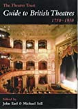 The Theatres Trust Guide to British Theatres, 1750-1950, Michael Sell, 0713656883