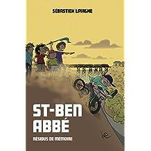 St-Ben-Abbé (Résidus de mémoire t. 1) (French Edition)