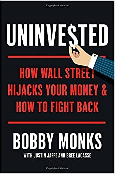Book Uninvested: How Wall Street Hijacks Your Money and How to Fight Back