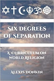 Six Degrees of Separation: A Curriculum on World Religion: Volume 1