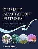 Climate Adaptation Futures, , 0470674962