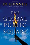Image of The Global Public Square: Religious Freedom and the Making of a World Safe for Diversity
