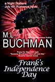 Frank's Independence Day, M. L. Buchman, 148489068X