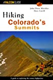 Hiking Colorado's Summits, John Drew Mitchler and Dave Covill, 156044715X