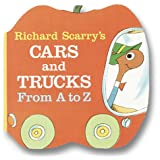 Richard Scarry's Cars and Trucks from A to Z (A Chunky Book(R)) ~ Richard Scarry