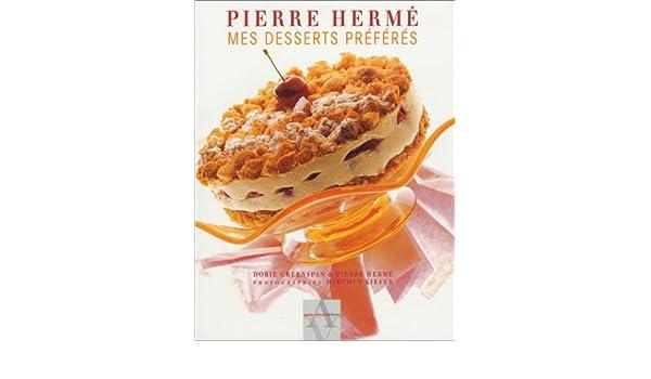 Mes Desserts Préférés Amazonca Pierre Hermé Books