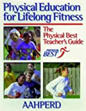 Physical Education for Lifelong Fitness, AAHPERD Staff, 0880119837