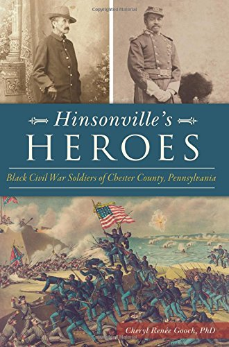Hinsonville's Heroes: Black Civil War Soldiers of Chester County, Pennsylvania (Shops Nj Chester)