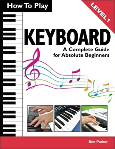 How To Play Keyboard: A Complete Guide for Absolute