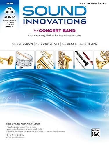 Sound Innovations for Concert Band, Bk 1: A Revolutionary Method for Beginning Musicians (E-flat Alto Saxophone), Book & Online Media