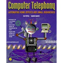 Computer Telephony: Automating Home Offices and Small Businesses