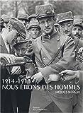 Image de 1914-1918, nous étions des hommes