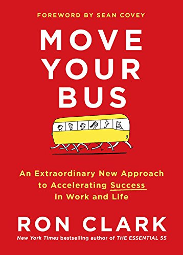 Teacher Bus (Move Your Bus: An Extraordinary New Approach to Accelerating Success in Work and Life)