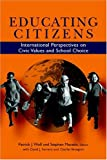 Educating Citizens : International Perspectives on Civic Values and School Choice, , 0815795173