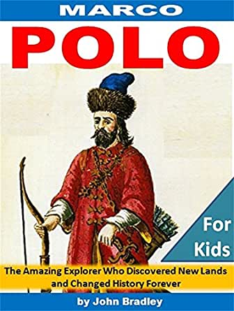 marco polo the amazing explorer who discovered new worlds. Black Bedroom Furniture Sets. Home Design Ideas