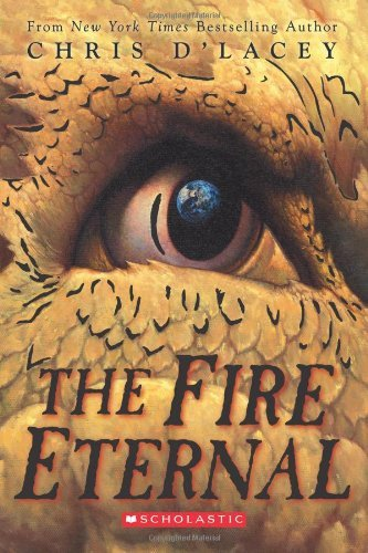 The Fire Eternal (The Last Dragon Chronicles) by Chris d'Lacey (2010-01-01)