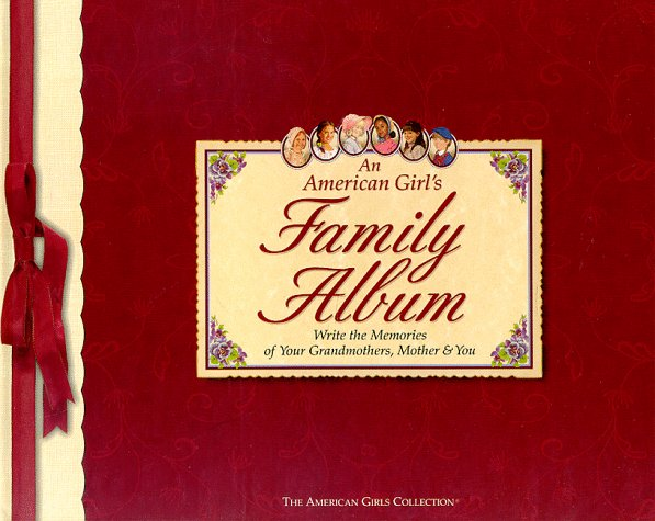An American Girls Family Album American Girls Collection